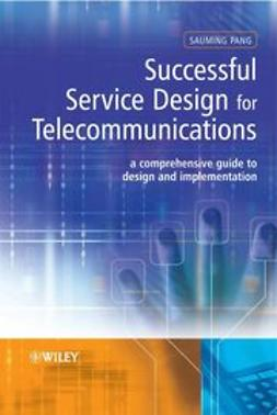 Pang, Sauming - Successful Service Design for Telecommunications: A comprehensive guide to design and implementation, ebook