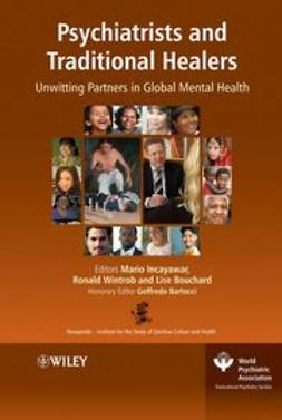Incayawar, Mario - Psychiatrists and Traditional Healers: Unwitting Partners in Global Mental Health, e-bok