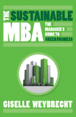Weybrecht, Giselle - The Sustainable MBA: The Manager's Guide to Green Business, ebook