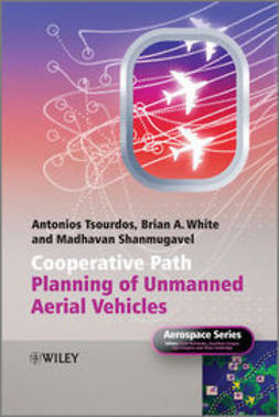 Tsourdos, Antonios - Cooperative Path Planning of Unmanned Aerial Vehicles, ebook