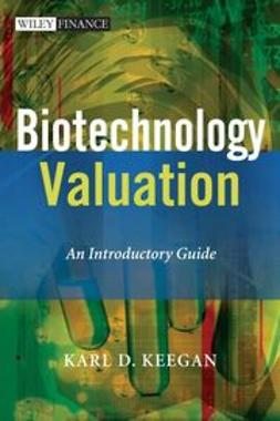 Keegan, Karl - Biotechnology Valuation: An Introductory Guide, ebook