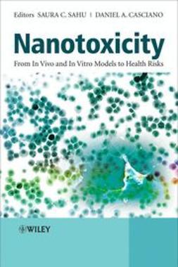 Sahu, Saura - Nanotoxicity: From In Vivo and In Vitro Models to Health Risks, e-kirja
