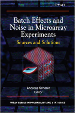 Scherer, Andreas - Batch Effects and Noise in Microarray Experiments: Sources and Solutions, ebook