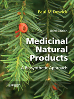 Dewick, Paul M. - Medicinal Natural Products: A Biosynthetic Approach, e-bok