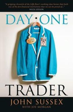 Sussex, John - Day One Trader: A Liffe Story, e-bok