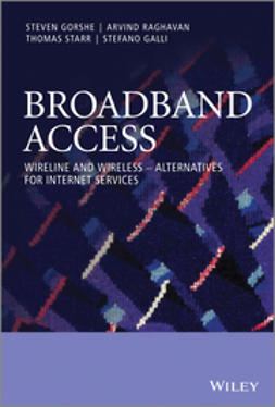 Galli, Stefano - Broadband Access: Wireline and Wireless - Alternatives for Internet Services, e-bok