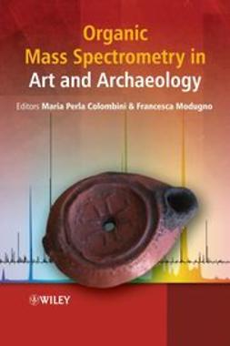 Colombini, Maria Perla - Organic Mass Spectrometry in Art and Archaeology, ebook