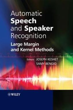 Keshet, Joseph - Automatic Speech and Speaker Recognition: Large Margin and Kernel Methods, ebook