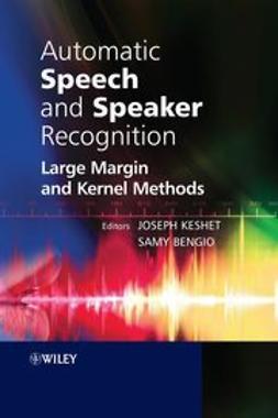 Keshet, Joseph - Automatic Speech and Speaker Recognition: Large Margin and Kernel Methods, ebook