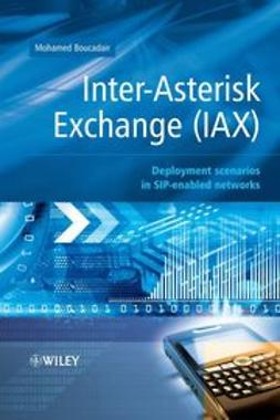 Boucadair, Mohamed - Inter-Asterisk Exchange (IAX): Deployment Scenarios in SIP-Enabled Networks, ebook