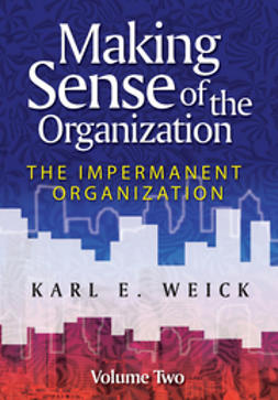 Weick, Karl E. - Making Sense of the Organization, Volume 2: The Impermanent Organization, ebook
