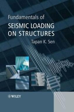 Sen, Tapan K. - Fundamentals of Seismic Loading on Structures, ebook