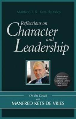 Vries, Manfred  Kets de - Reflections on Character and Leadership: On the Couch with Manfred Kets de Vries, ebook