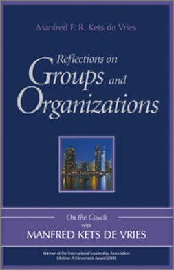 Vries, Manfred F. R. Kets de - Reflections on Groups and Organizations: On the Couch With Manfred Kets de Vries, ebook