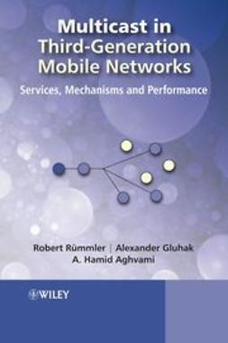 Rümmler, Robert - Multicast in Third-Generation Mobile Networks: Services, Mechanisms and Performance, ebook