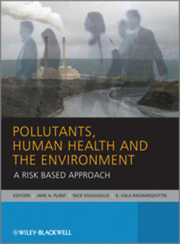 Plant, Jane - Pollutants, Human Health and the Environment: A Risk Approach, e-bok