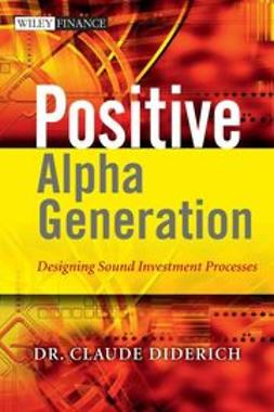 Diderich, Claude - Positive Alpha Generation: Designing Sound Investment Processes, ebook