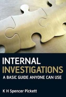 Pickett, Spencer - Internal Investigations: A Basic Guide Anyone Can Use, ebook