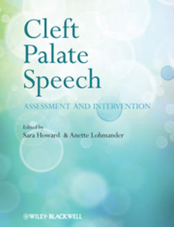 Howard, Sara - Cleft Palate Speech: Assessment and Intervention, ebook