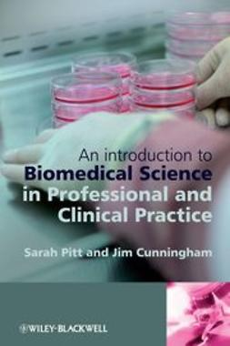 Pitt, Sarah Jane - An Introduction to Biomedical Science in Professional and Clinical Practice, e-bok