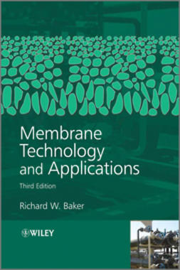Baker, Richard W. - Membrane Technology and Applications, e-bok