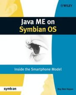 Hayun, Roy Ben - Java ME on Symbian OS: Inside the Smartphone Model, ebook