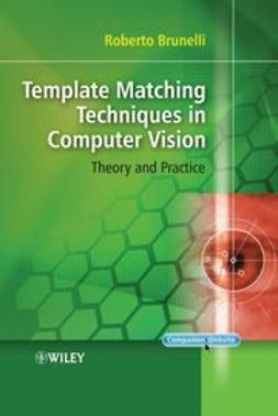 Brunelli, Roberto - Template Matching Techniques in Computer Vision: Theory and Practice, ebook