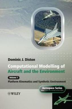 Diston, Dominic J. - Computational Modelling and Simulation of Aircraft and the Environment: Volume 1 - Platform Kinematics and Synthetic Environment, ebook