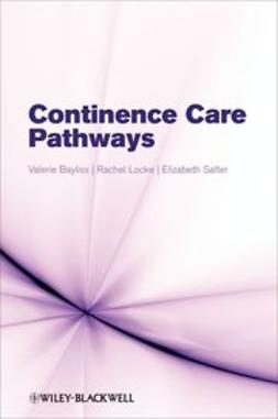 Bayliss, Valerie - Continence Care Pathways, ebook