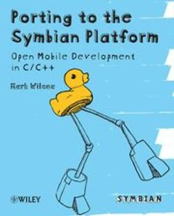 Wilcox, Mark - Porting to the Symbian Platform: Open Mobile Development in C/C++, e-bok