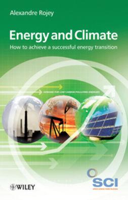Rojey, Alexandre - Energy and Climate: How to achieve a successful energy transition, ebook