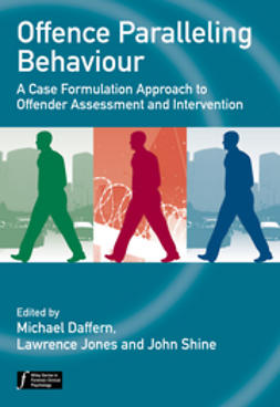 Daffern, Michael - Offence Paralleling Behaviour: A Case Formulation Approach to Offender Assessment and Intervention, ebook