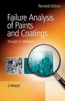 Weldon, Dwight G. - Failure Analysis of Paints and Coatings, ebook