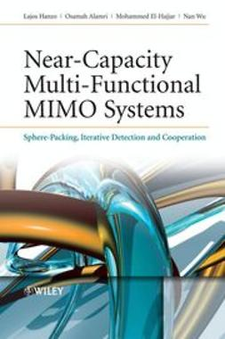 Hanzo, Lajos - Near-Capacity Multi-Functional MIMO Systems : Sphere-Packing, Iterative Detection and Cooperation, ebook