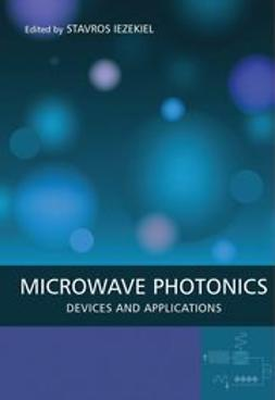 Iezekiel, Stavros - Microwave Photonics: Devices and Applications, ebook