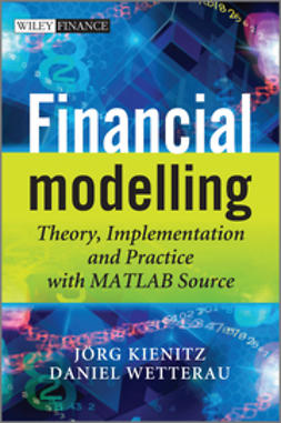 Kienitz, Joerg - Financial Modelling: Theory, Implementation and Practice with MATLAB Source, e-kirja