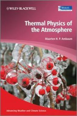 Ambaum, Maarten - Thermal Physics of the Atmosphere, ebook