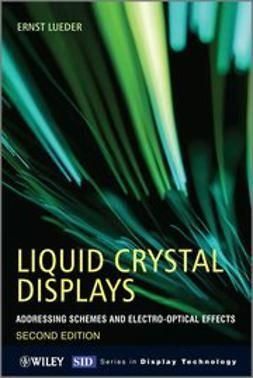 Lueder, Ernst - Liquid Crystal Displays: Addressing Schemes and Electro-Optical Effects, ebook