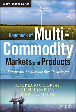 Cummins, Mark - Handbook of Multi-Commodity Markets and Products: Structuring, Trading and Risk Management, ebook