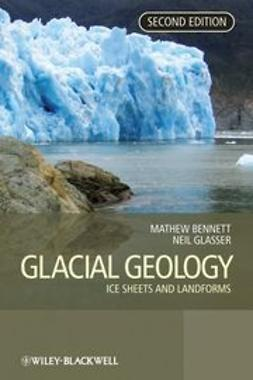 Bennett, Matthew M. - Glacial Geology: Ice Sheets and Landforms, ebook