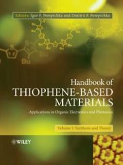 Perepichka, Igor F. - Handbook of Thiophene-Based Materials: Applications in Organic Electronics and Photonics, 2 Volume Set, ebook