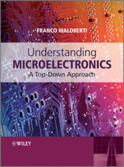 Maloberti, Franco - Understanding Microelectronics: A Top-Down Approach, ebook