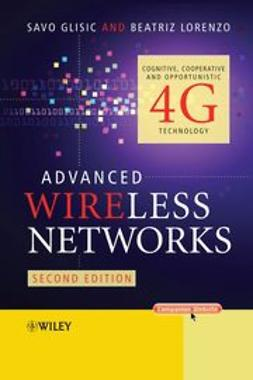 Glisic, Savo - Advanced Wireless Networks: Cognitive, Cooperative & Opportunistic 4G Technology, ebook