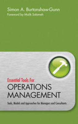Burtonshaw-Gunn, Simon - Essential Tools for Operations Management: Tools, Models and Approaches for Managers and Consultants, ebook
