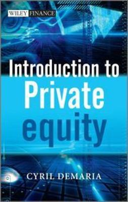 Demaria, Cyril - Introduction to Private Equity, e-kirja