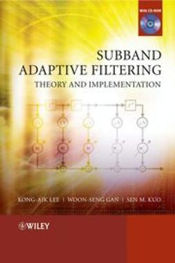 Lee, Kong-Aik - Subband Adaptive Filtering: Theory and Implementation, ebook