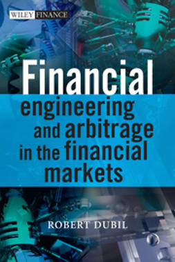 Dubil, Robert - Financial Engineering and Arbitrage in the Financial Markets, ebook