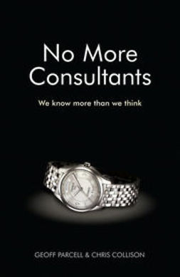 Parcell, Geoff - No More Consultants: We know more than we think, ebook