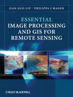Liu, Jian Guo - Essential Image Processing and GIS for Remote Sensing, ebook