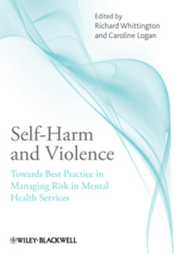 Whittington, Richard - Self-Harm and Violence: Towards Best Practice in Managing Risk in Mental Health Services, ebook